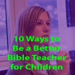 Better Bible Teacher