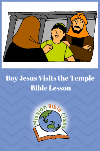 Boy Jesus Visits the Temple – Mission Bible Class
