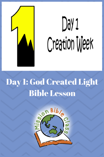 Day 1- God Created Light – Mission Bible Class