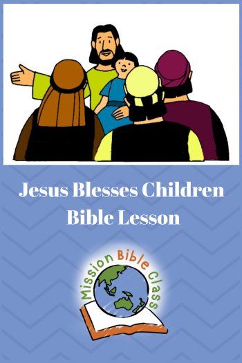 Jesus Blesses the Children – Mission Bible Class