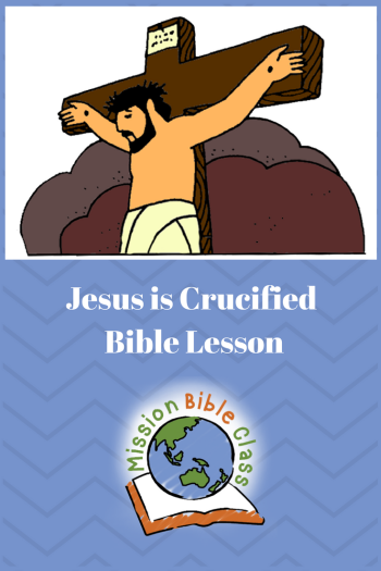 Jesus is Crucified – Mission Bible Class